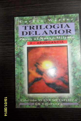 carlos warter  trilogia del amor tomo  2- abundancia usado