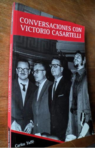 carlos yaffe conversaciones con victorio casartelli