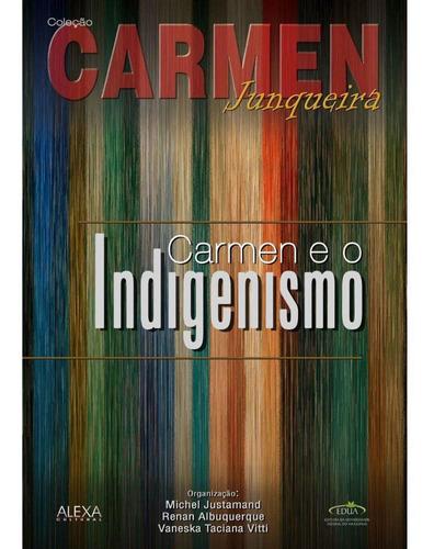 carmen e o indigenismo