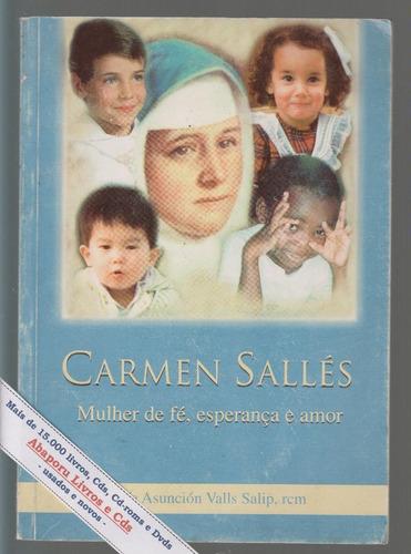 carmen sallés, mulher de fé, esperança e amor