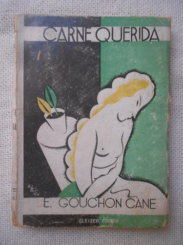 carne querida- e. gouchon cane - gleizer editor