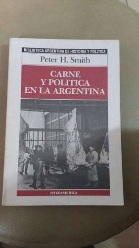 carne y politica en la argentina peter smith hyspamerica