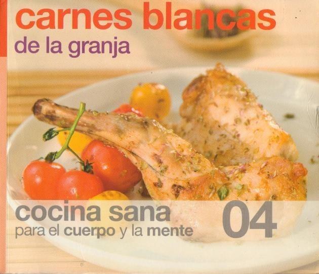 Carnes Blancas De La Granja. Cocina Sana - $ 140,00 en Mercado Libre