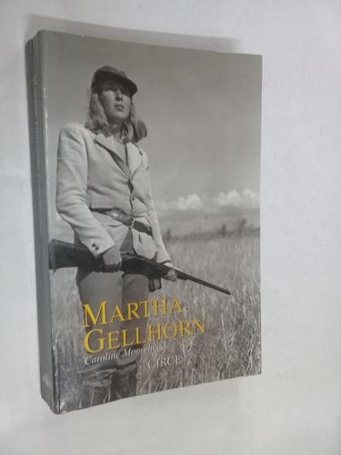 caroline moorehead  martha gelhorn - biografia