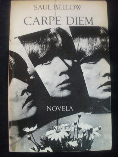 carpe diem / saul bellow -1976