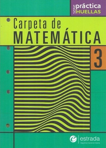carpeta de matematica 3 - serie huellas - estrada