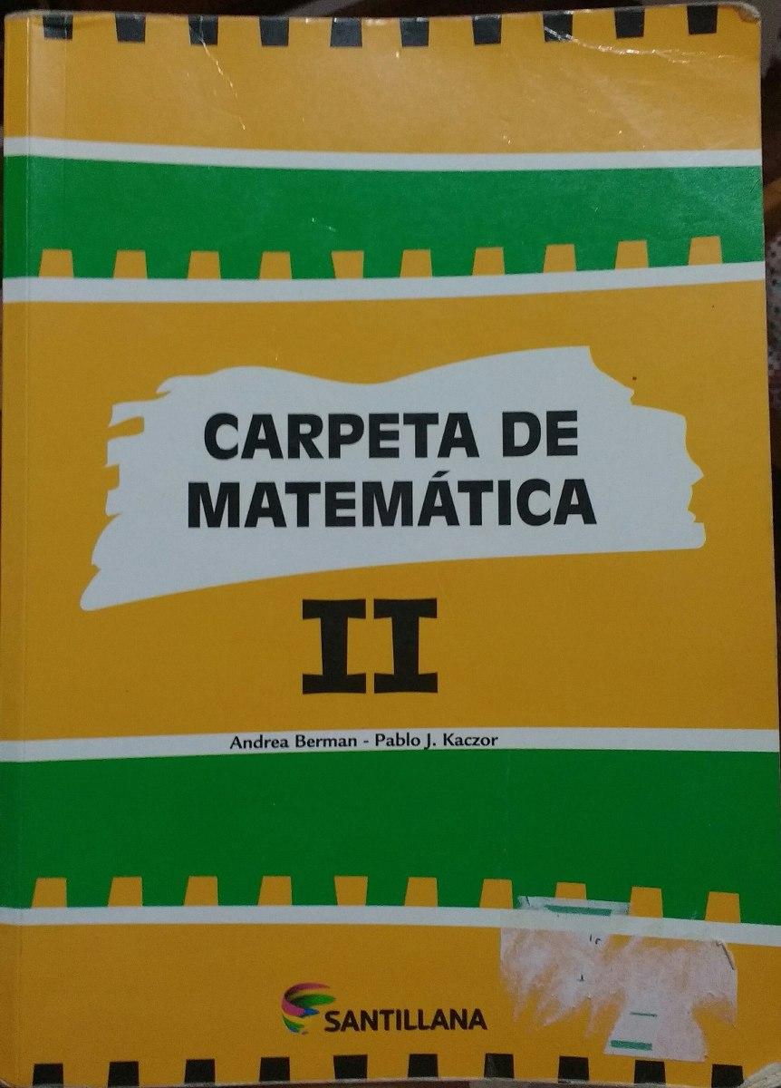 Carpeta De Matemática Ii Andrea Berman Kaczor Santillana . - $ 45,00 ...