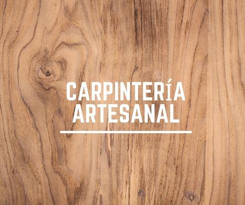 carpintería en general - muebles a medida