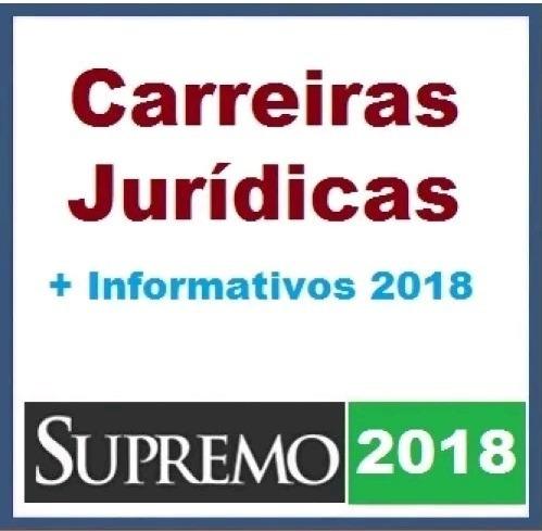 carreiras jurídicas +informativos supremo 2018 +brindes