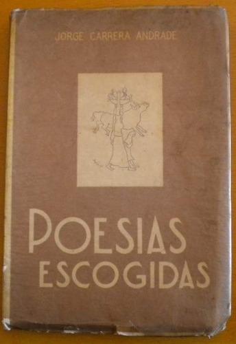 carrera andrade jorge / poesias escogidas / 1945 caracas