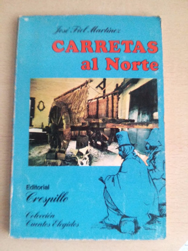 carretas al norte - jose fiel martinez