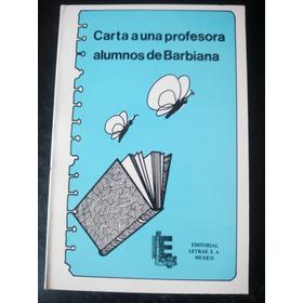 Carta A Una Profesora - Alumnos De Barbiana
