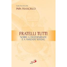 Carta Encíclica Fratelli Tutti Papa Francisco