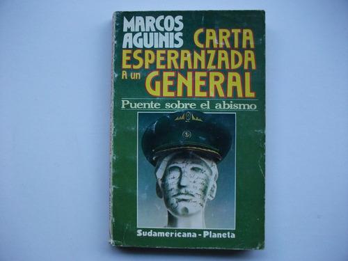 carta esperanzada al general - marcos aguinis - militarismo