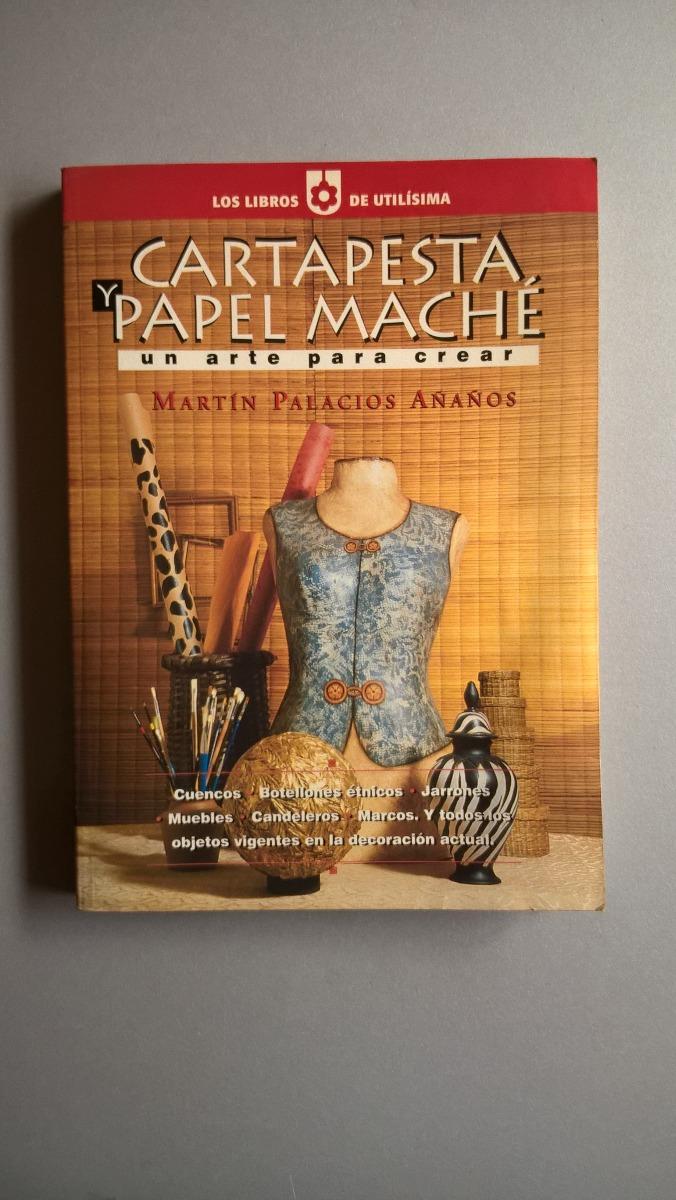 Cartapesta Y Papel Maché - Palacios Añaños - $ 99,00 en Mercado Libre