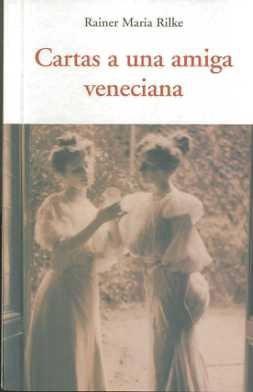 cartas a una amiga veneciana de rilke rainer maria