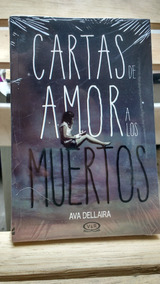 Cartas De Amor A Los Muertos Ava Dellaira Envio Gratis