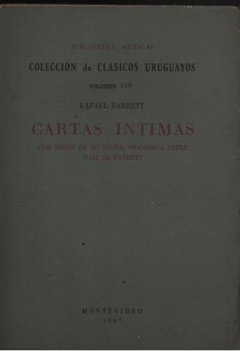 cartas íntimas, con notas de su viuda. r. barret  ( l.n )