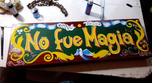 cartel fileteado  no fue magia en quebracho