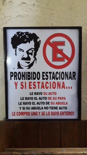 cartel prohibido estacionar 40 x 30 laqueado funciona!