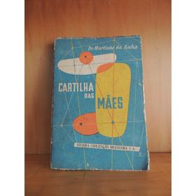 Cartilha Das Mães Martinho Da Rocha 1954 Civilização Brasile