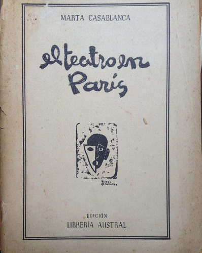 casablanca, marta - el teatro en paris, edicion librería aus