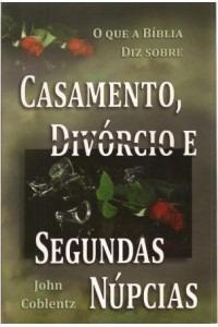 casamento divórcio e segunda núpcias - john coblentz