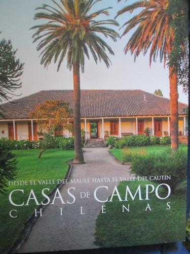 casas de campo chilenas desde el maule hasta cautin