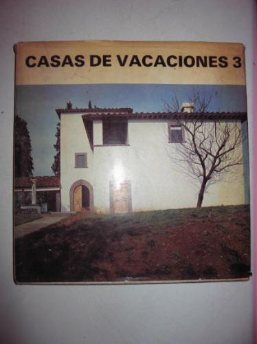 casas de vacaciones 3 j. debaigts edit. gustavo gili 1973