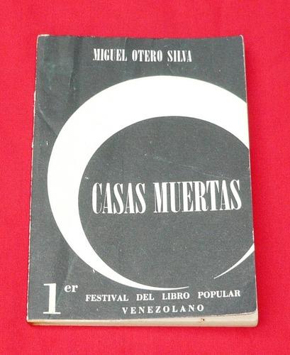 casas muertas miguel otero silva cuentos venezuela festival