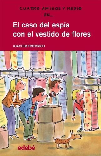 caso del espia con el vestido de flores(libro infantil y juv