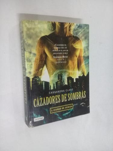 cassandra clare cazadores de sombras 2 ciudad de ceniza