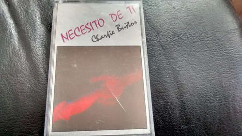 cassette de chalie bustos -- neccesito de ti (c-179