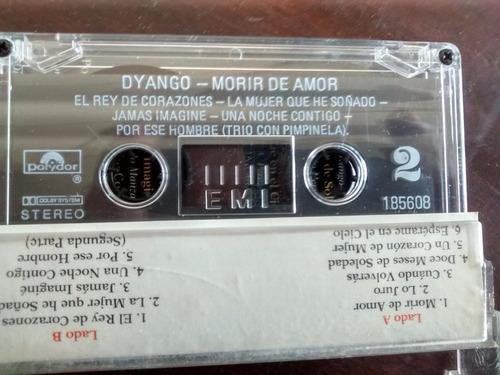 cassette de dyango  -morir de amor (c-323