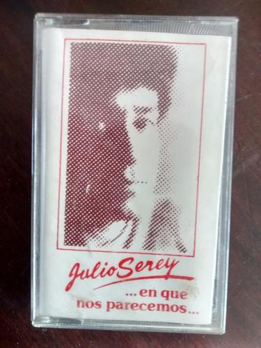 cassette de julio serey  - en que nos parecemos (c-397