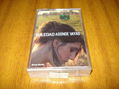 cassette soledad / adonde vayas (sellado) folklore argentino