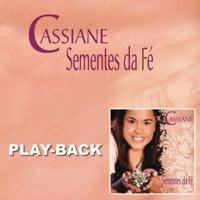 cassiane - sementes da fé - playback - mk publicitá