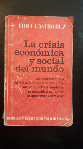castro, fidel. la crisis económica y social del mundo.