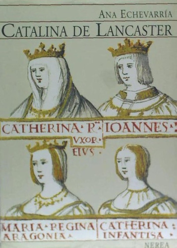 catalina de lancaster(libro biografías)