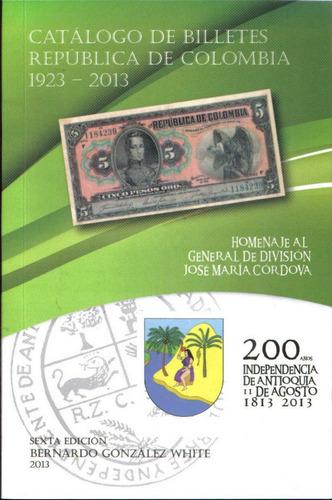catalogo billetes banco de la republica 2013 b gonzales w