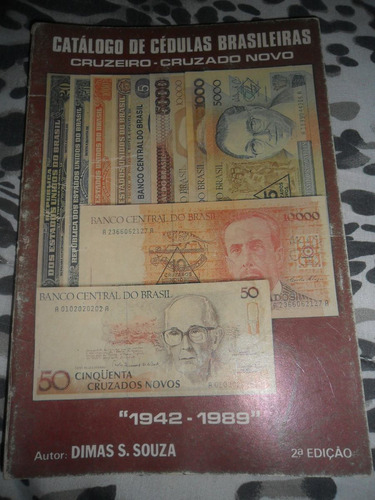 catálogo de cédulas brasileiras (1942-1989) dimas s. souza