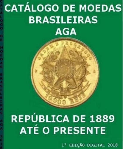 catálogo de moedas brasileiras aga - 1889 ate 2018 pdf