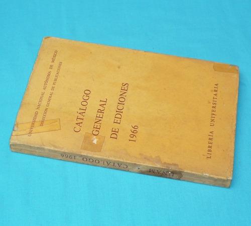 catálogo general ediciones universidad autónoma méxico 1966