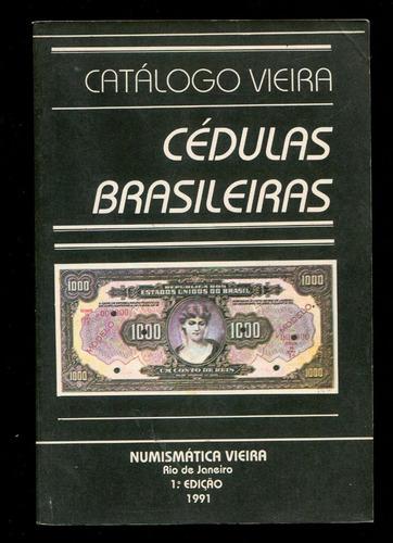 catálogo vieira cédulas brasileiras - 1a ed. 1991 - l.2061