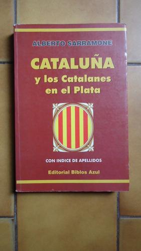 cataluña y los catalanes en el plata  - alberto sarramone