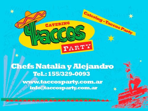 catering mexicano: tacos party. la mejor comida mexicana!!