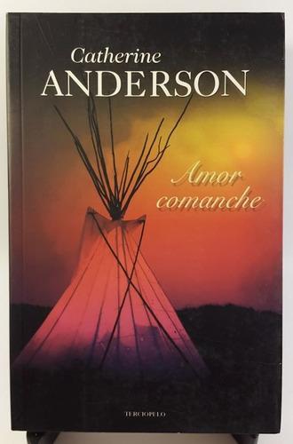 catherine anderson - amor comanche (papel, importado)