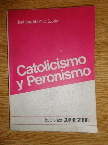 catolicismo y peronismo jose perez gaudio