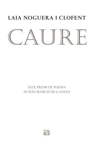 caure: premi ausiàs march de gandia 2011(libro poesía)