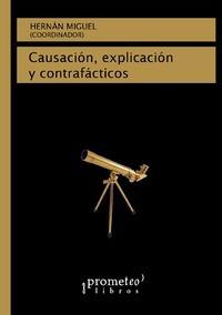 causacion, explicacion y contrafacticos - hernan  miguel